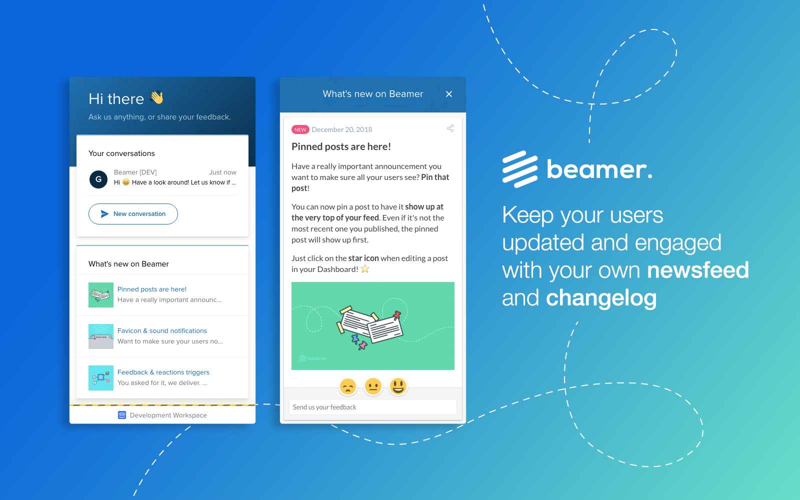 Keep your users updated and engaged with your own newsfeed and changelog
