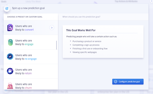 Configure predictive conversion goals for any Segment trait or track call, forecasting conversion, engagement, or churn with a simple self-serve interface