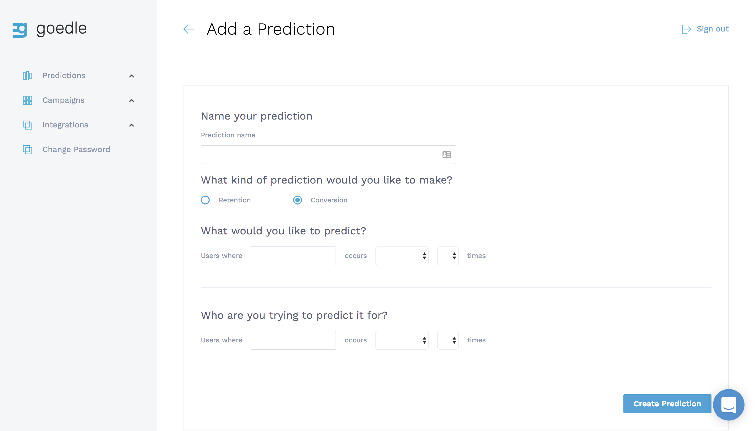 Create your own predictions, such as for churn or conversion.